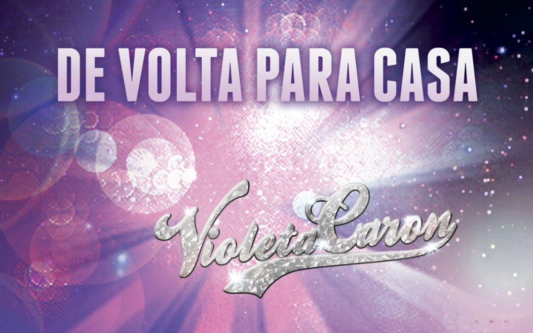 2010 – Violeta Caron: de volta para a casa